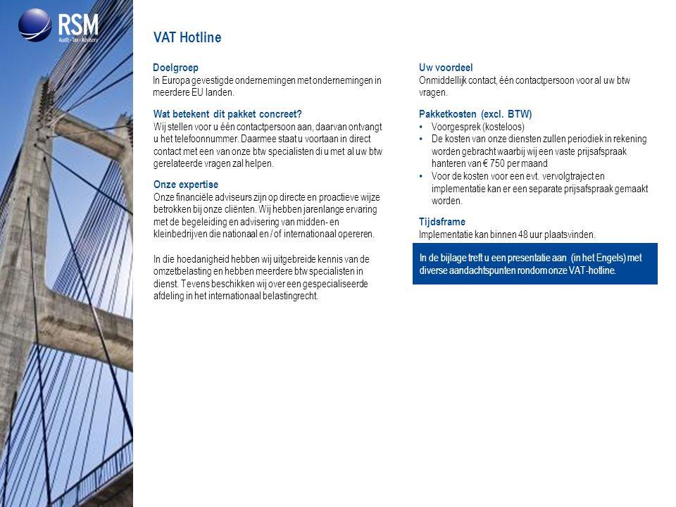 Doelgroep In Europa gevestigde ondernemingen met ondernemingen in meerdere EU landen. Wat betekent dit pakket concreet? Wij stellen voor u één contact