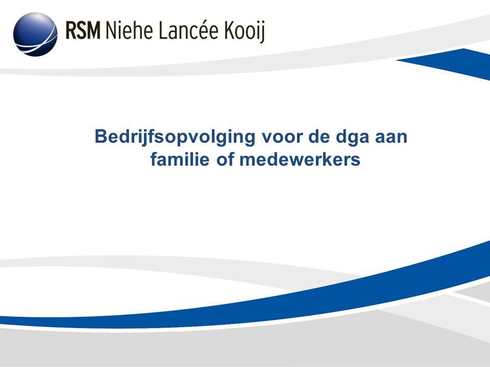 Bedrijfsopvolging voor de dga aan familie of medewerkers