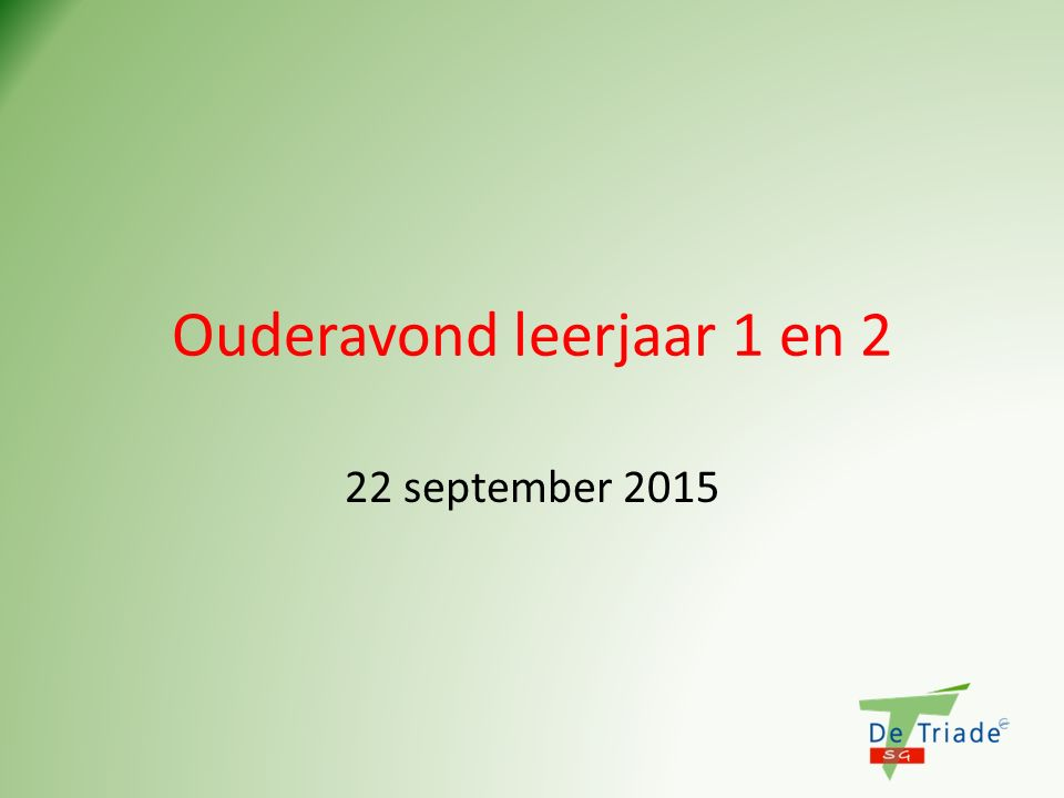 Ouderavond leerjaar 1 en 2 22 september 2015
