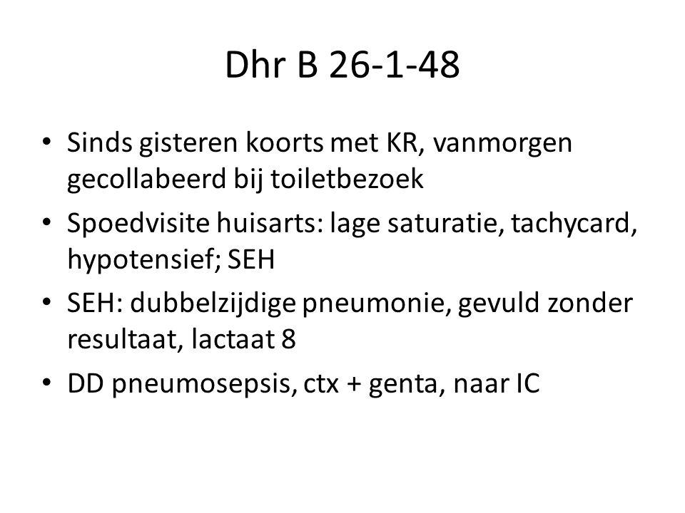 Dhr B 26-1-48 Sinds gisteren koorts met KR, vanmorgen gecollabeerd bij toiletbezoek Spoedvisite huisarts: lage saturatie, tachycard, hypotensief; SEH