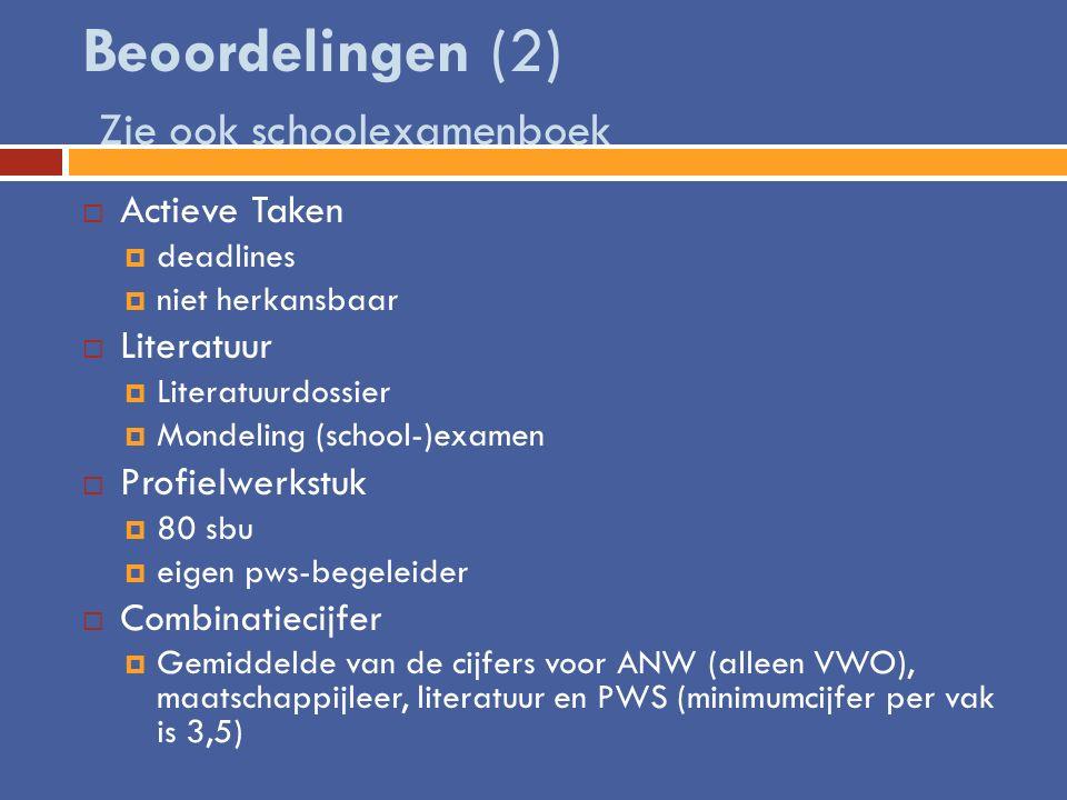 Beoordelingen (2) Zie ook schoolexamenboek  Actieve Taken  deadlines  niet herkansbaar  Literatuur  Literatuurdossier  Mondeling (school-)examen