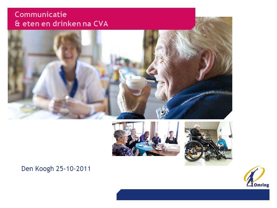 Communicatie & eten en drinken na CVA Den Koogh 25-10-2011