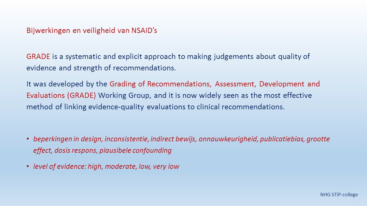 Bijwerkingen en veiligheid van NSAID's GRADE is a systematic and explicit approach to making judgements about quality of evidence and strength of reco