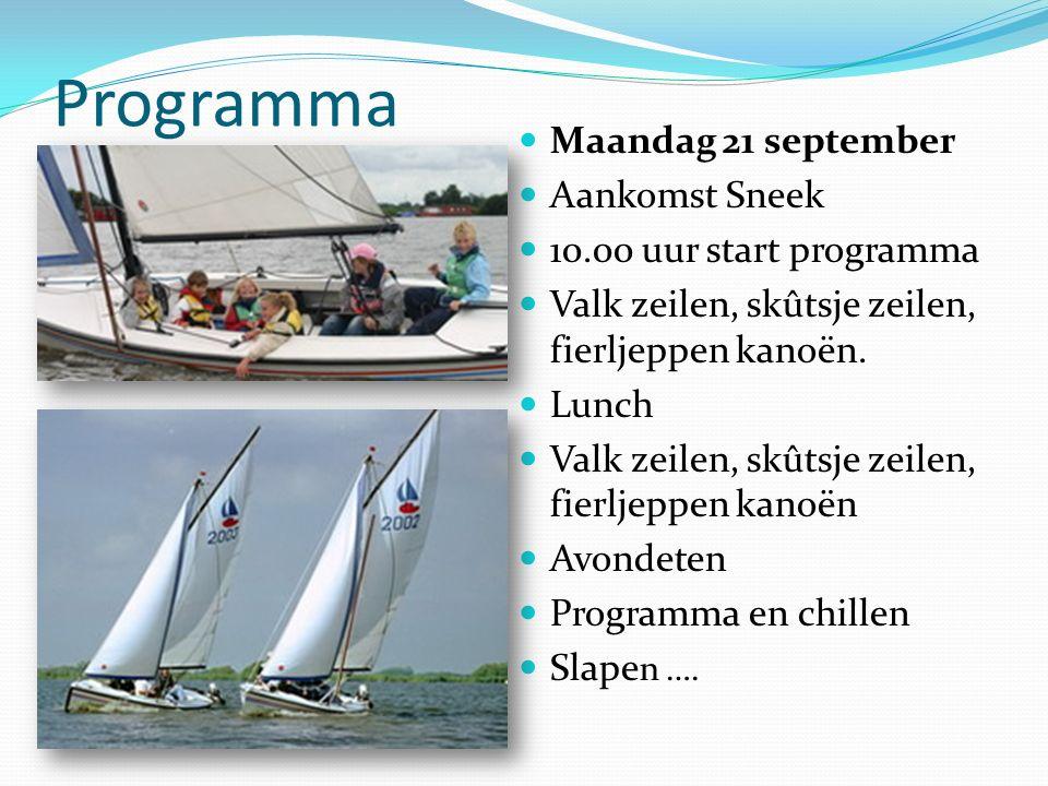 Programma Maandag 21 september Aankomst Sneek 10.00 uur start programma Valk zeilen, skûtsje zeilen, fierljeppen kanoën. Lunch Valk zeilen, skûtsje ze