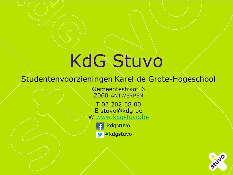 KdG Stuvo Studentenvoorzieningen Karel de Grote-Hogeschool Gemeentestraat 6 2060 ANTWERPEN T 03 202 38 00 E stuvo@kdg.be W www.kdgstuvo.bewww.kdgstuvo.be kdgstuvo #kdgstuvo