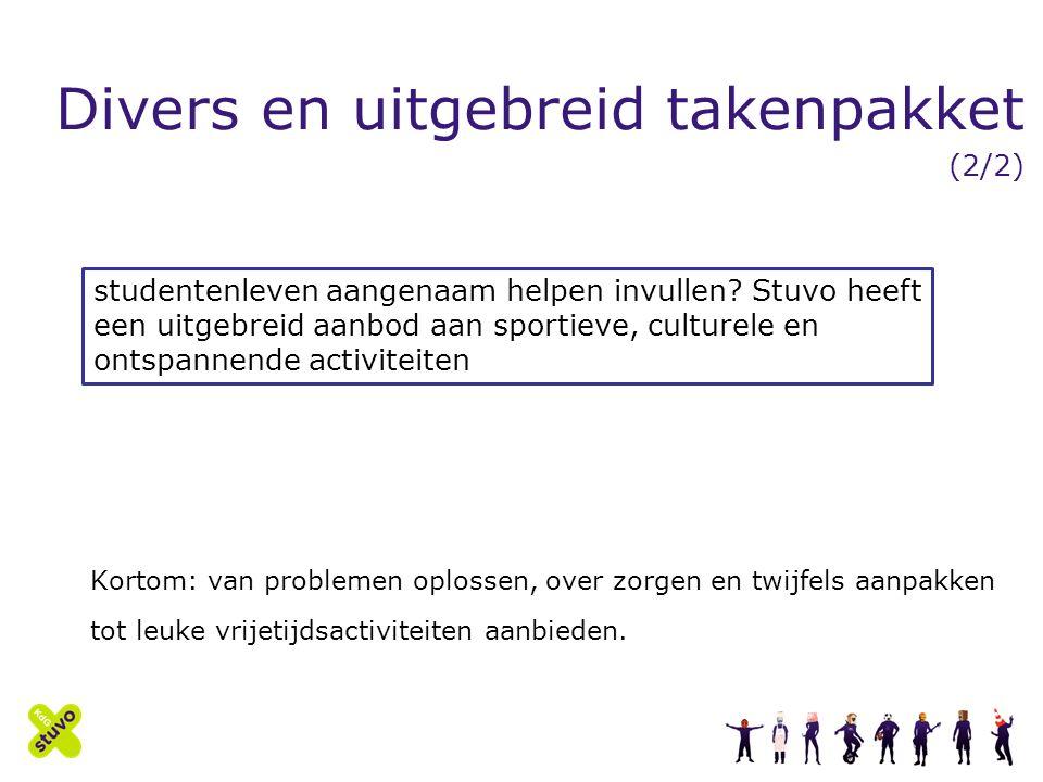 Divers en uitgebreid takenpakket (2/2) Kortom: van problemen oplossen, over zorgen en twijfels aanpakken tot leuke vrijetijdsactiviteiten aanbieden.