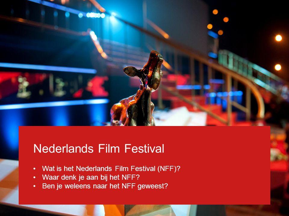 Nederlands Film Festival: Nederlandse films Korte én lange films Interviews, workshops, lezingen, filmfeesten Gouden Kalveren: prijzen voor de beste films, acteurs Ontmoetingsplek voor filmmakers Thema 2015: grenzeloos Nederland