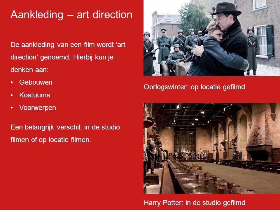 Aankleding – art direction De aankleding van een film wordt 'art direction' genoemd.