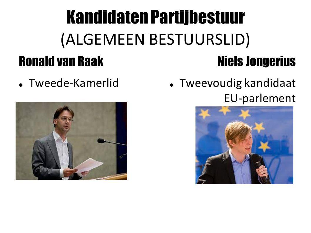 Kandidaten Partijbestuur (ALGEMEEN BESTUURSLID) Ronald van Raak Tweede-Kamerlid Niels Jongerius Tweevoudig kandidaat EU-parlement