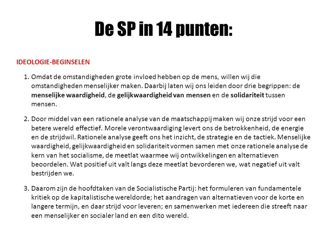 De SP in 14 punten: IDEOLOGIE-BEGINSELEN 1.
