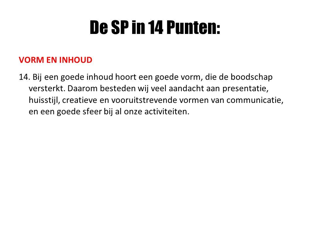 De SP in 14 Punten: VORM EN INHOUD 14.