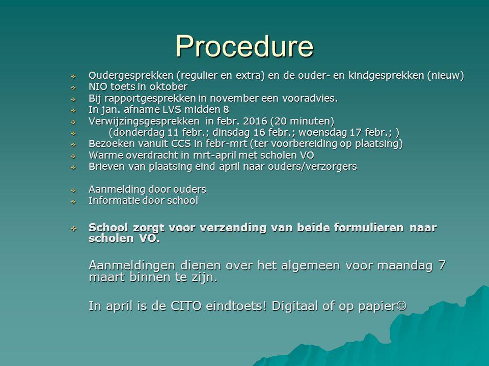 Procedure  Oudergesprekken (regulier en extra) en de ouder- en kindgesprekken (nieuw)  NIO toets in oktober  Bij rapportgesprekken in november een vooradvies.