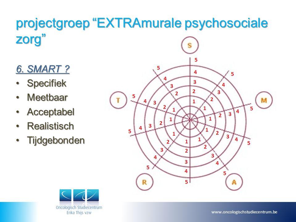 projectgroep EXTRAmurale psychosociale zorg 6. SMART .