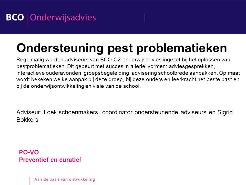 Ondersteuning pest problematieken Regelmatig worden adviseurs van BCO O2 onderwijsadvies ingezet bij het oplossen van pestproblematieken. Dit gebeurt