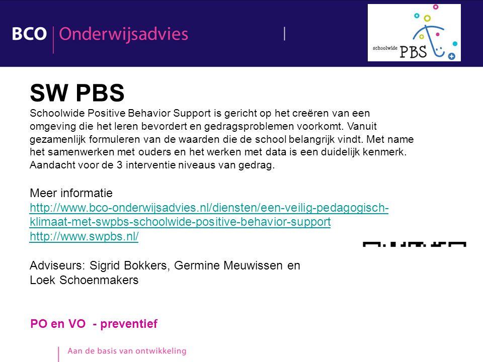 PO en VO - preventief SW PBS Schoolwide Positive Behavior Support is gericht op het creëren van een omgeving die het leren bevordert en gedragsproblem
