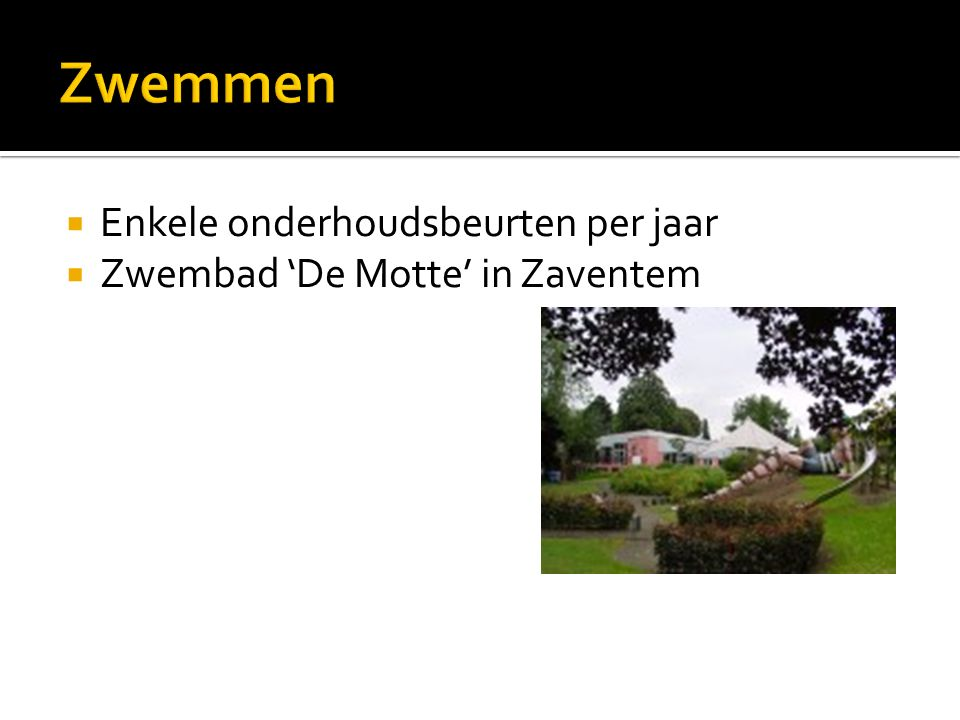  Enkele onderhoudsbeurten per jaar  Zwembad 'De Motte' in Zaventem