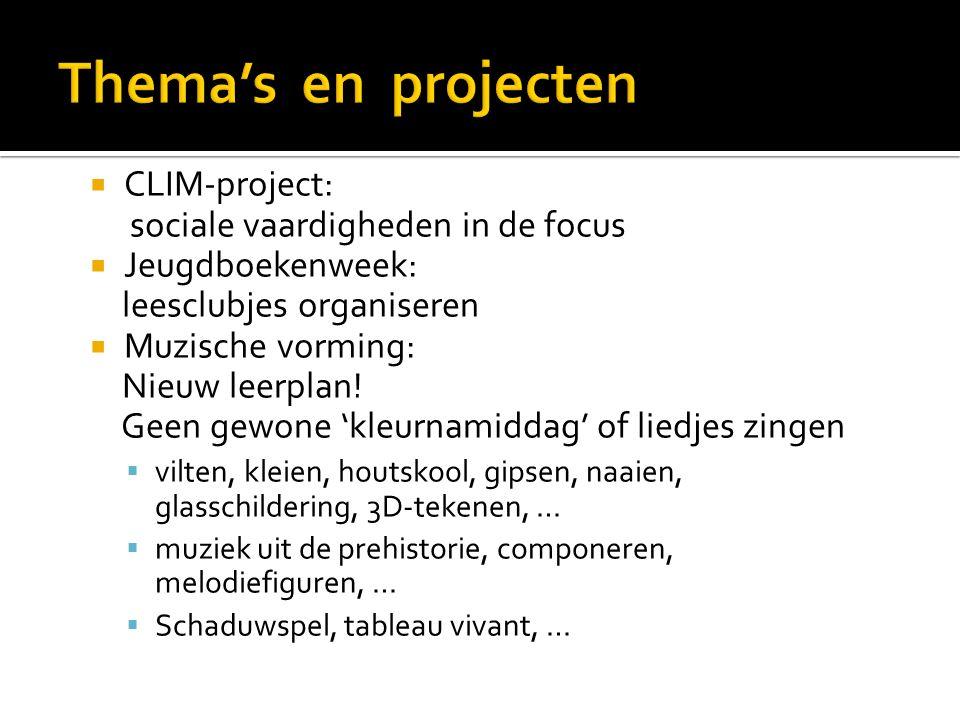  CLIM-project: sociale vaardigheden in de focus  Jeugdboekenweek: leesclubjes organiseren  Muzische vorming: Nieuw leerplan! Geen gewone 'kleurnami