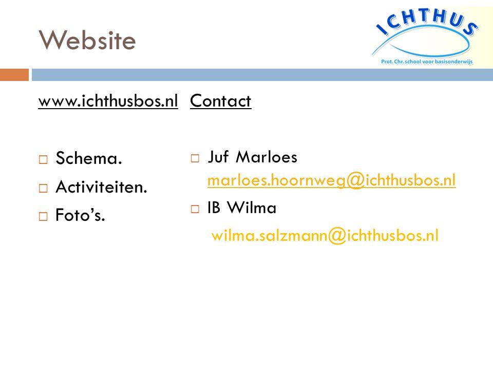 Website www.ichthusbos.nl  Schema.  Activiteiten.  Foto's. Contact  Juf Marloes marloes.hoornweg@ichthusbos.nl marloes.hoornweg@ichthusbos.nl  IB