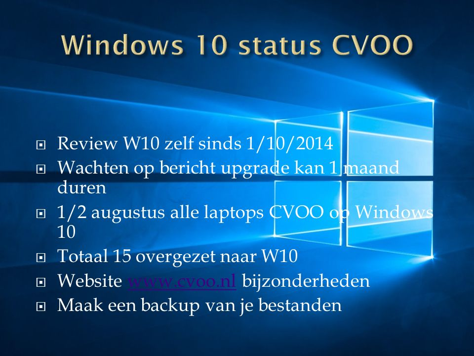  Opendag 13 september  16 september clubavond Windows Demonstratie van het upgrade all in one  Workshops Windows 10  Donderdagmiddag 17 september 2015  Dinsdagmiddag 22 september 2015  Woensdagmiddag 30 september Backup