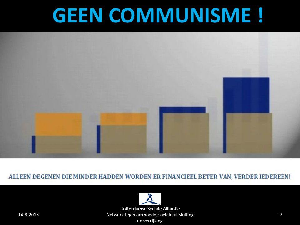 14-9-2015 Rotterdamse Sociale Alliantie Netwerk tegen armoede, sociale uitsluiting en verrijking 7 GEEN COMMUNISME !