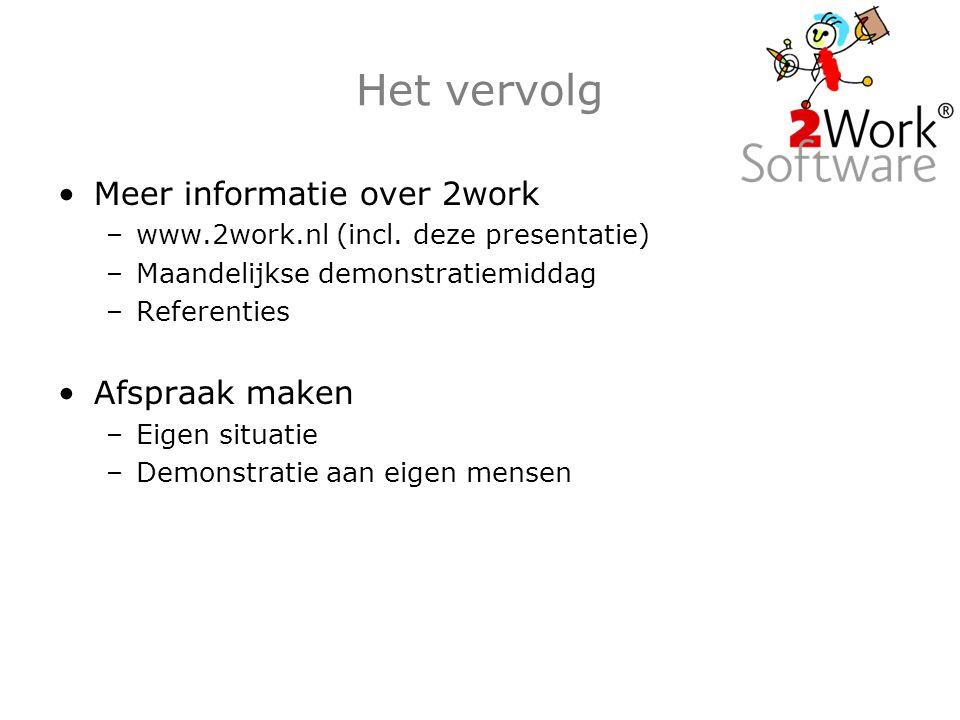 Het vervolg Meer informatie over 2work –www.2work.nl (incl.