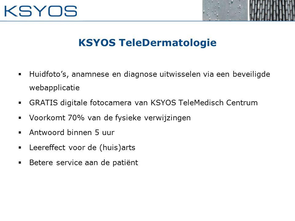 KSYOS TeleDermatologie  Huidfoto's, anamnese en diagnose uitwisselen via een beveiligde webapplicatie  GRATIS digitale fotocamera van KSYOS TeleMedi