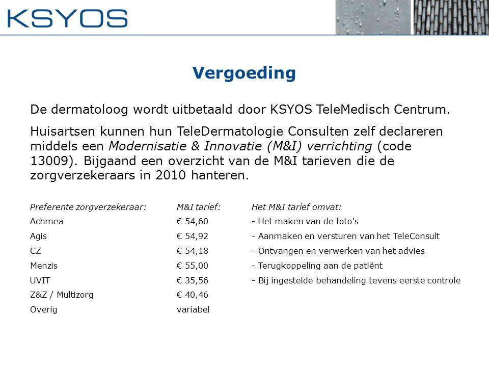 De dermatoloog wordt uitbetaald door KSYOS TeleMedisch Centrum. Huisartsen kunnen hun TeleDermatologie Consulten zelf declareren middels een Modernisa