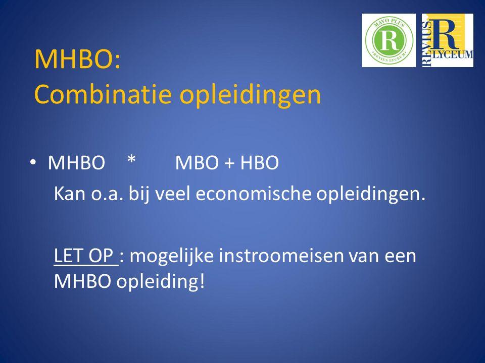 MHBO: Combinatie opleidingen MHBO*MBO + HBO Kan o.a.