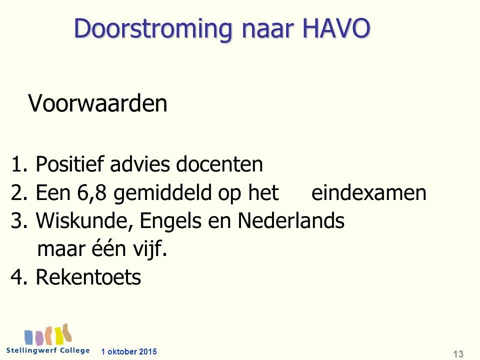 1 oktober 2015 13 Doorstroming naar HAVO Voorwaarden 1.