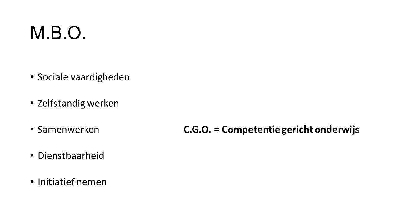 M.B.O. Sociale vaardigheden Zelfstandig werken Samenwerken C.G.O.