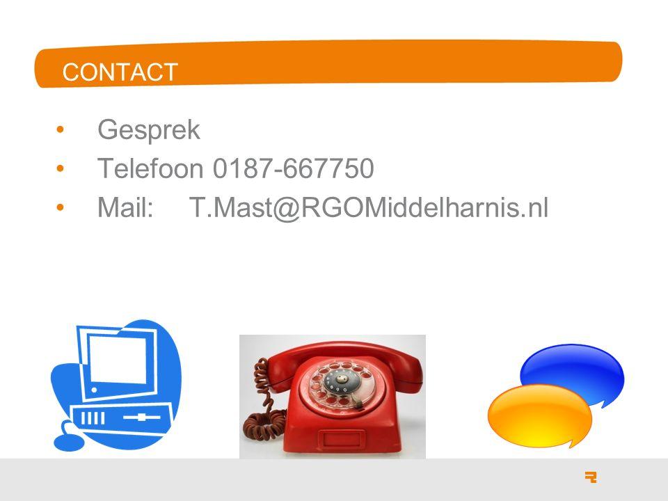 CONTACT Gesprek Telefoon 0187-667750 Mail:T.Mast@RGOMiddelharnis.nl