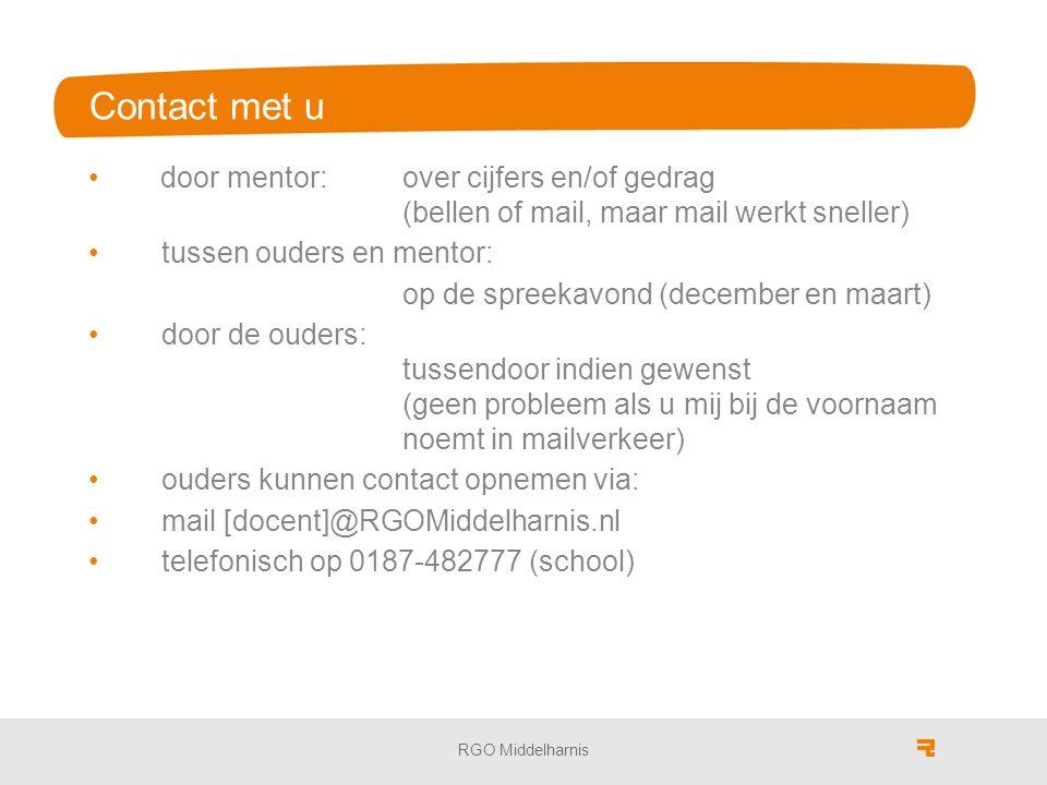 Contact met u door mentor: over cijfers en/of gedrag (bellen of mail, maar mail werkt sneller) tussen ouders en mentor: op de spreekavond (december en maart) door de ouders: tussendoor indien gewenst (geen probleem als u mij bij de voornaam noemt in mailverkeer) ouders kunnen contact opnemen via: mail [docent]@RGOMiddelharnis.nl telefonisch op 0187-482777 (school) RGO Middelharnis