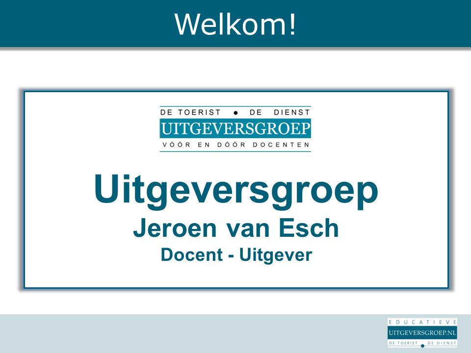Uitgeversgroep Jeroen van Esch Docent - Uitgever Welkom!