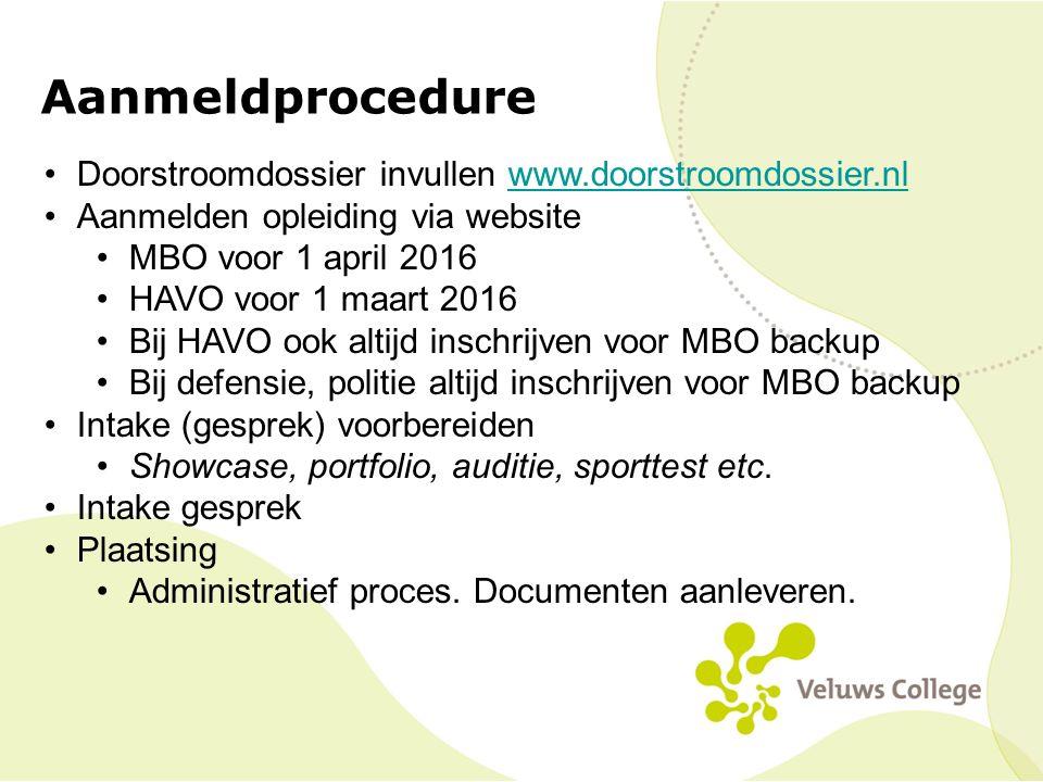 Aanmeldprocedure Doorstroomdossier invullen www.doorstroomdossier.nlwww.doorstroomdossier.nl Aanmelden opleiding via website MBO voor 1 april 2016 HAV