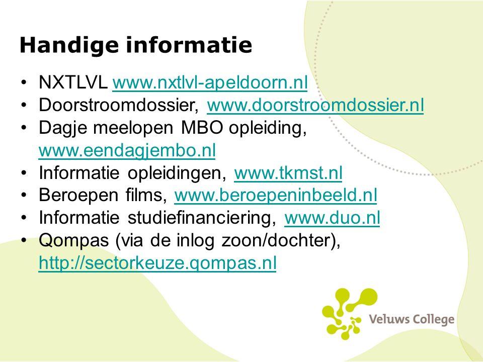 Handige informatie NXTLVL www.nxtlvl-apeldoorn.nlwww.nxtlvl-apeldoorn.nl Doorstroomdossier, www.doorstroomdossier.nlwww.doorstroomdossier.nl Dagje mee