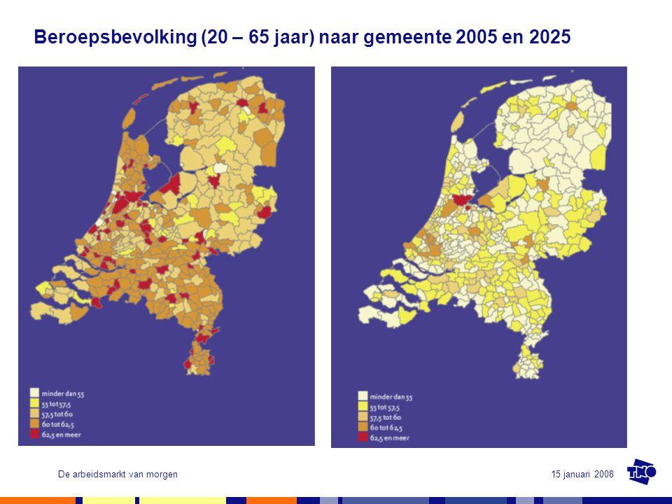 15 januari 2008De arbeidsmarkt van morgen Beroepsbevolking (20 – 65 jaar) naar gemeente 2005 en 2025