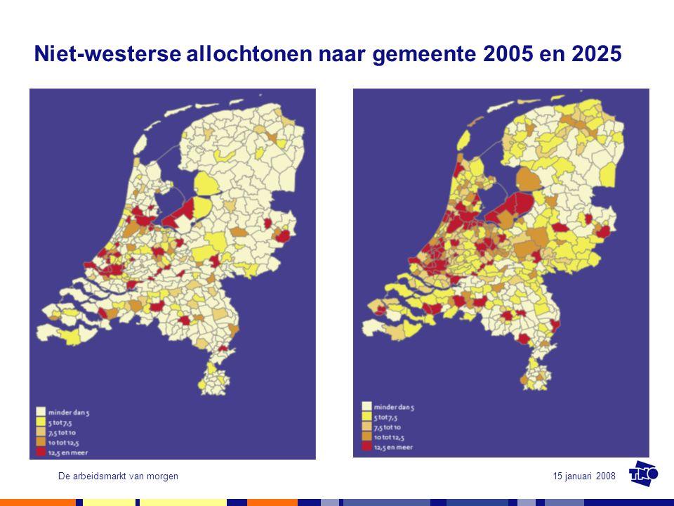 15 januari 2008De arbeidsmarkt van morgen Niet-westerse allochtonen naar gemeente 2005 en 2025