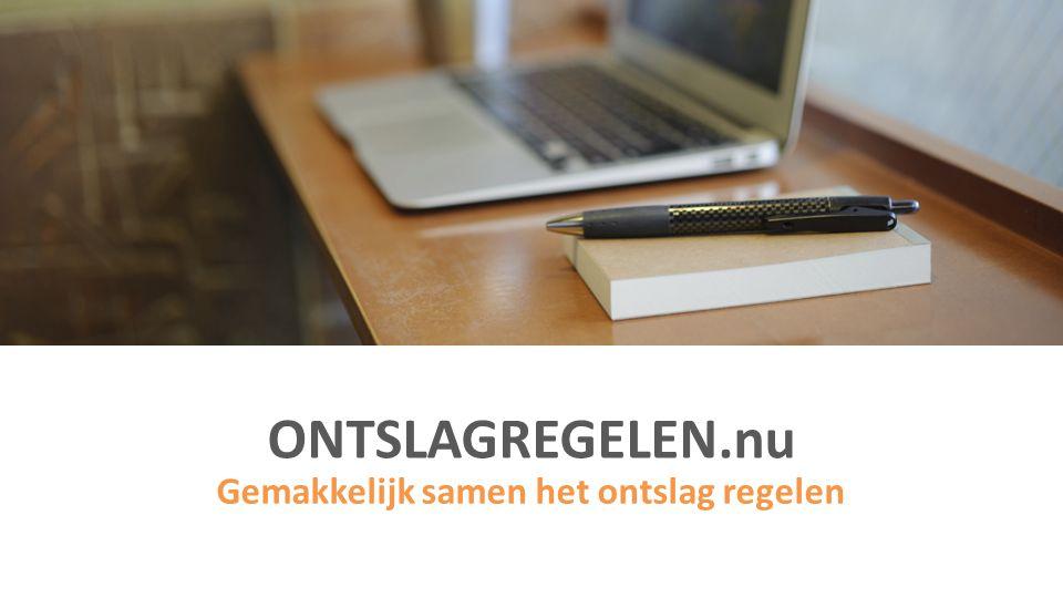 ONTSLAGREGELEN.nu Ontslagregelen.nu biedt een gratis online tool, waarmee werkgever en werknemer gemakkelijk samen kunnen onderhandelen over de voorwaarden van het ontslag.