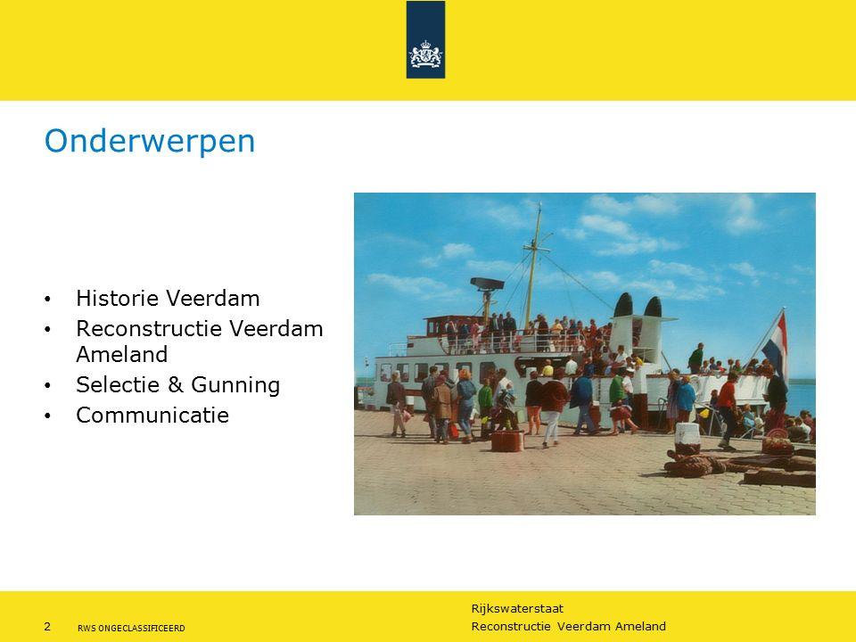 Rijkswaterstaat 3Reconstructie Veerdam Ameland RWS ONGECLASSIFICEERD Historie Veerdam Ameland Reconstructie 1984 1985 Reconstructie 1997 Onderhoudswerkzaamheden