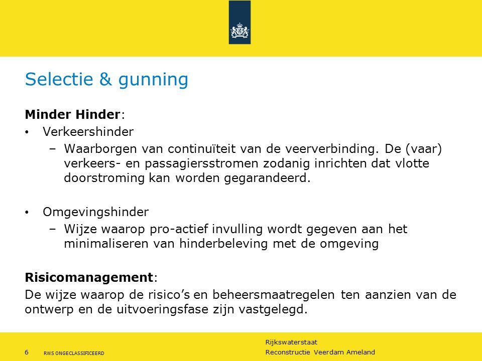 Rijkswaterstaat 6Reconstructie Veerdam Ameland RWS ONGECLASSIFICEERD Selectie & gunning Minder Hinder: Verkeershinder –Waarborgen van continuïteit van
