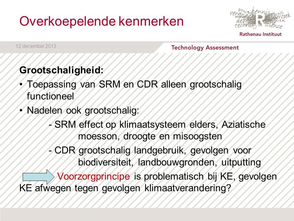 12 december 2013 Overkoepelende kenmerken Grootschaligheid: Toepassing van SRM en CDR alleen grootschalig functioneel Nadelen ook grootschalig: - SRM