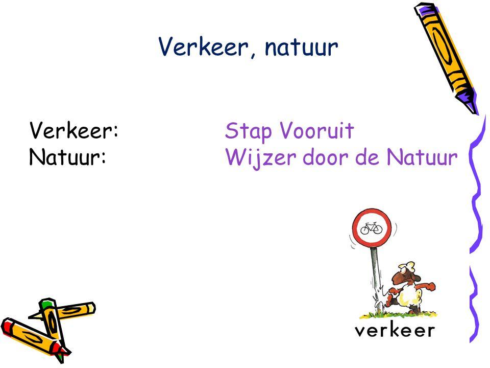 Verkeer, natuur Verkeer: Stap Vooruit Natuur:Wijzer door de Natuur