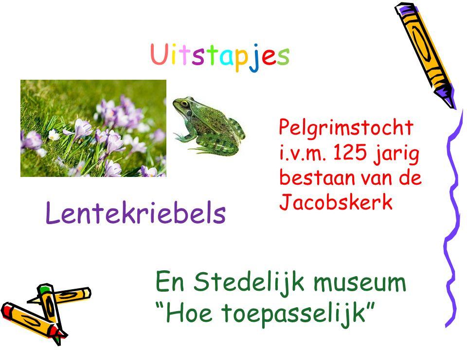 """UitstapjesUitstapjes Lentekriebels En Stedelijk museum """"Hoe toepasselijk"""" Pelgrimstocht i.v.m. 125 jarig bestaan van de Jacobskerk"""