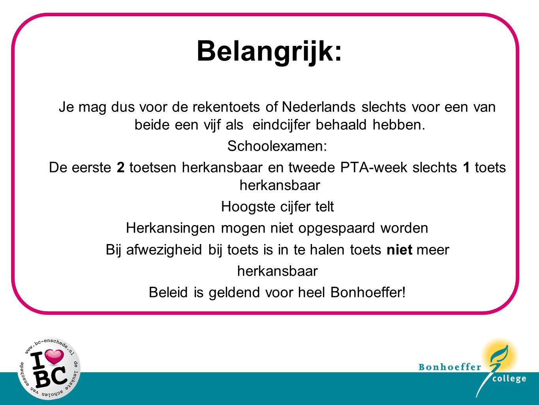 Belangrijk: Je mag dus voor de rekentoets of Nederlands slechts voor een van beide een vijf als eindcijfer behaald hebben. Schoolexamen: De eerste 2 t