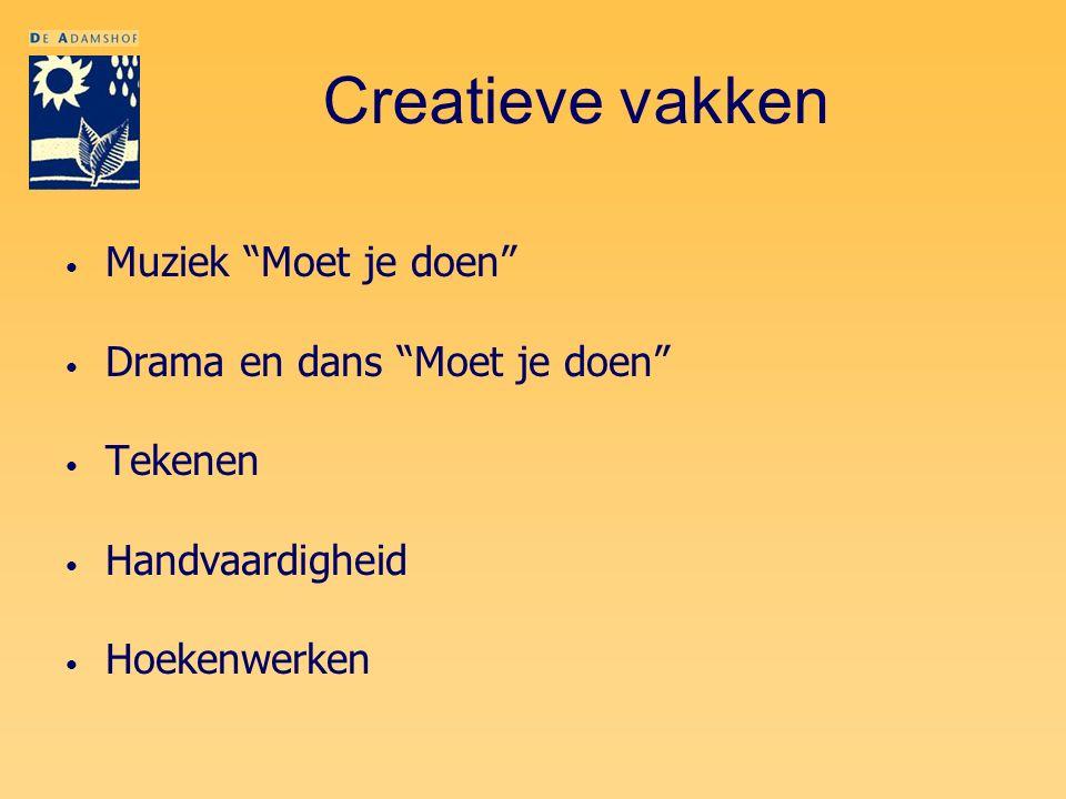 """Creatieve vakken Muziek """"Moet je doen"""" Drama en dans """"Moet je doen"""" Tekenen Handvaardigheid Hoekenwerken"""
