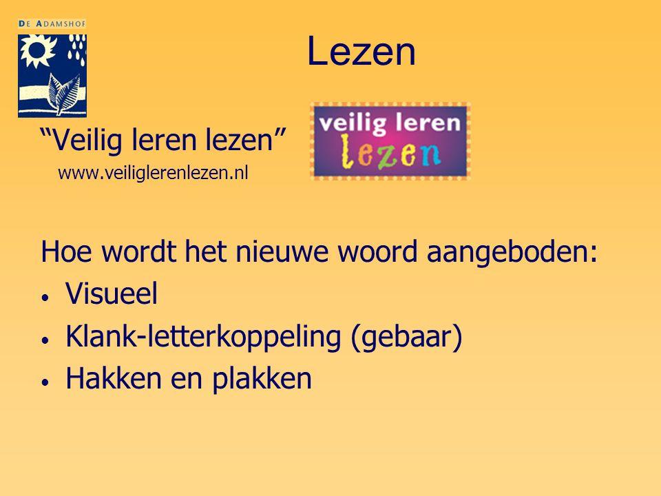 """Lezen """"Veilig leren lezen"""" www.veiliglerenlezen.nl Hoe wordt het nieuwe woord aangeboden: Visueel Klank-letterkoppeling (gebaar) Hakken en plakken"""