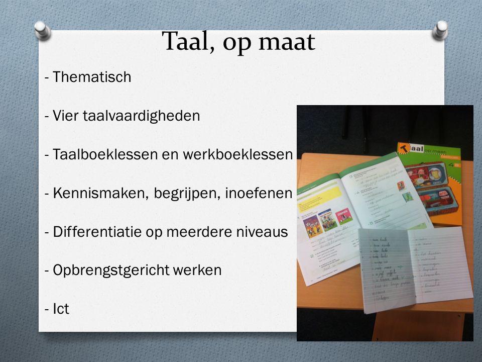 Taal, op maat - Thematisch - Vier taalvaardigheden - Taalboeklessen en werkboeklessen - Kennismaken, begrijpen, inoefenen - Differentiatie op meerdere