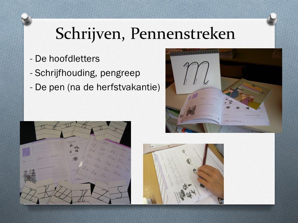 Schrijven, Pennenstreken - De hoofdletters - Schrijfhouding, pengreep - De pen (na de herfstvakantie)