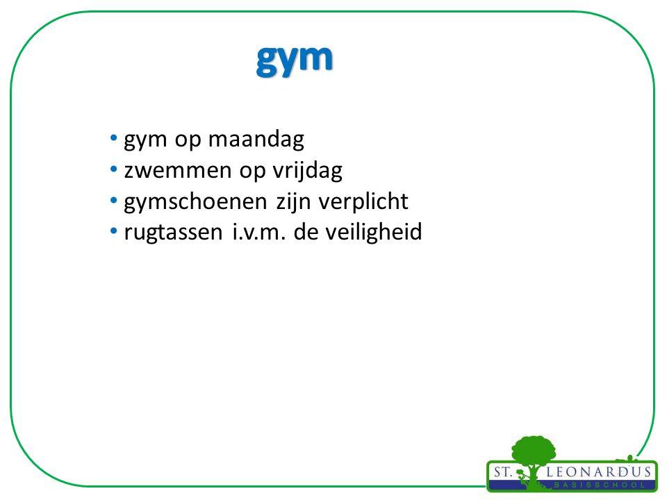 gym op maandag zwemmen op vrijdag gymschoenen zijn verplicht rugtassen i.v.m. de veiligheid