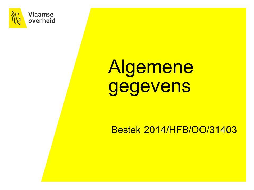 Algemene gegevens Bestek 2014/HFB/OO/31403